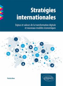 Stratégies internationales. Enjeux et valeurs de la transformation digitale et nouveaux modèles économiques