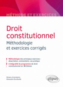 Droit constitutionnel - Méthodologie et exercices corrigés