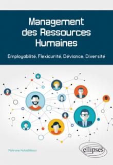 Management des Ressources Humaines. Employabilité, Flexicurité, Déviance, Diversité