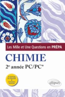 Les 1001 questions de la chimie en prépa - 2e année PC/PC* - 3e édition actualisée
