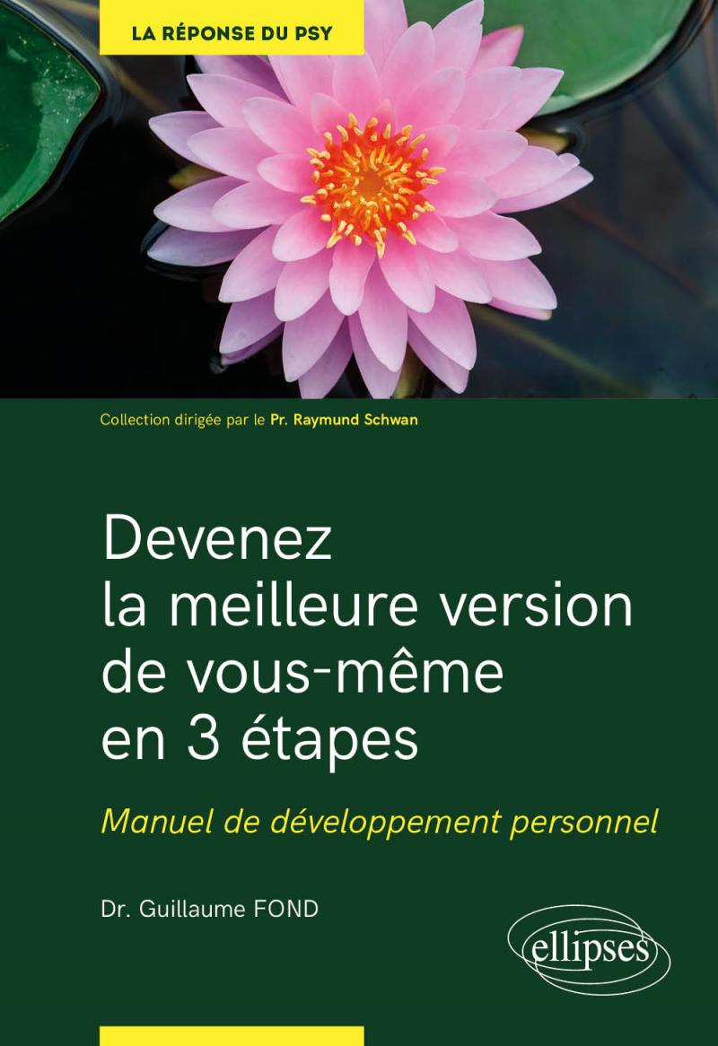 Devenez la meilleure version de vous-même en 3 étapes - Manuel de développement personnel