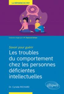 Savoir pour guérir : Les troubles du comportement chez les personnes déficientes intellectuelles