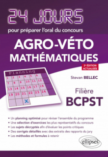 Mathématiques 24 jours pour préparer l'oral du concours Agro-Véto - Filière BCPST - 2e édition actualisée