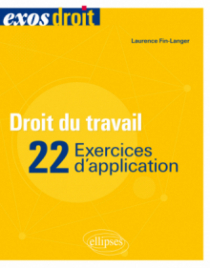 Droit du travail - 22 exercices d'application
