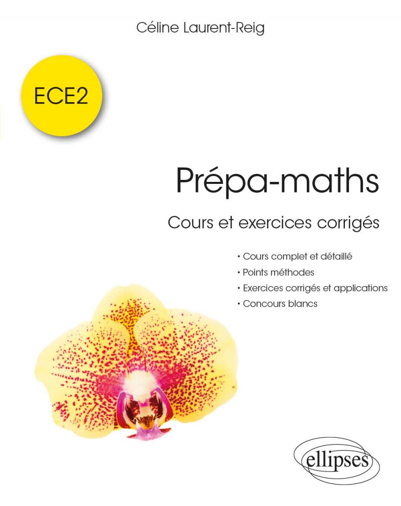 Prépa-maths - Cours et exercices corrigés ECE2