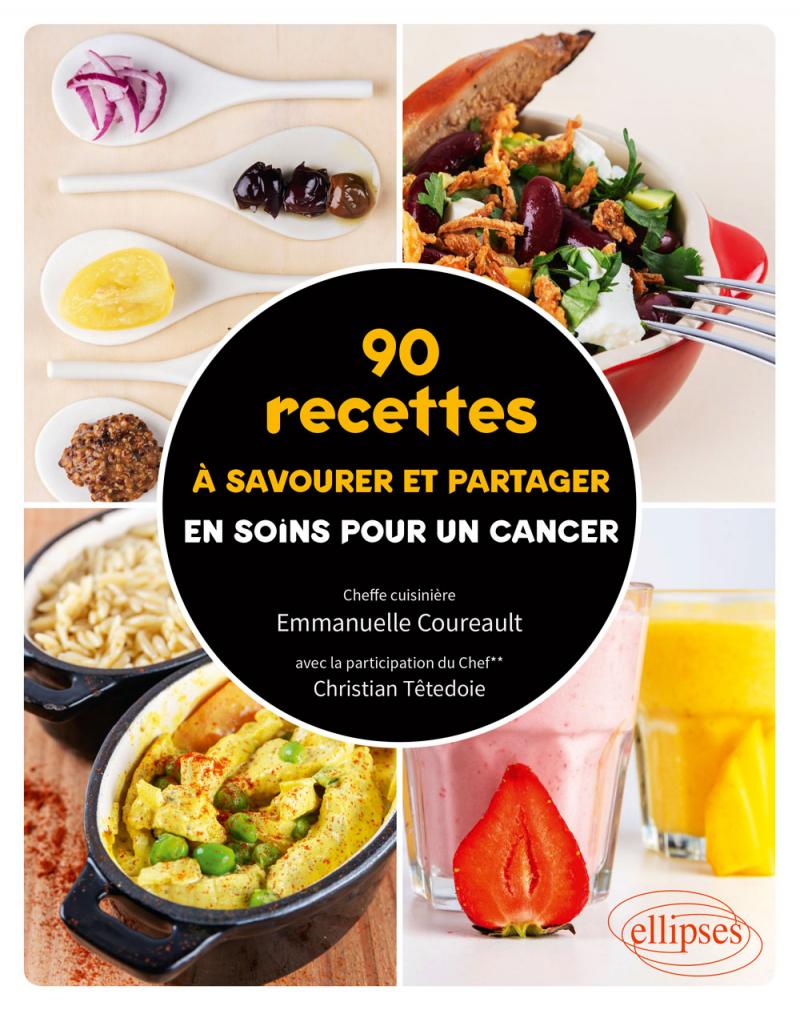 90 recettes à savourer et partager en soins pour un cancer