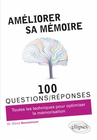 Améliorer sa mémoire en 100 questions/réponses