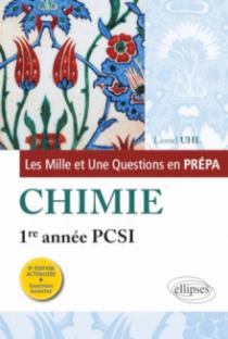 Les 1001 questions de la chimie en prépa - 1re année PCSI - 3e édition actualisée