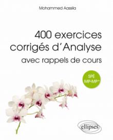400 exercices corrigés d'analyse avec rappels de cours pour Spé MP-MP*