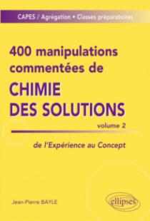 400 manipulations commentées de chimie des solutions volume 2