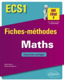 Mathématiques ECS1 - Fiches-méthodes et exercices corrigés
