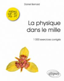 La physique dans le mille - 1000 exercices corrigés MP-PSI-PC-PT