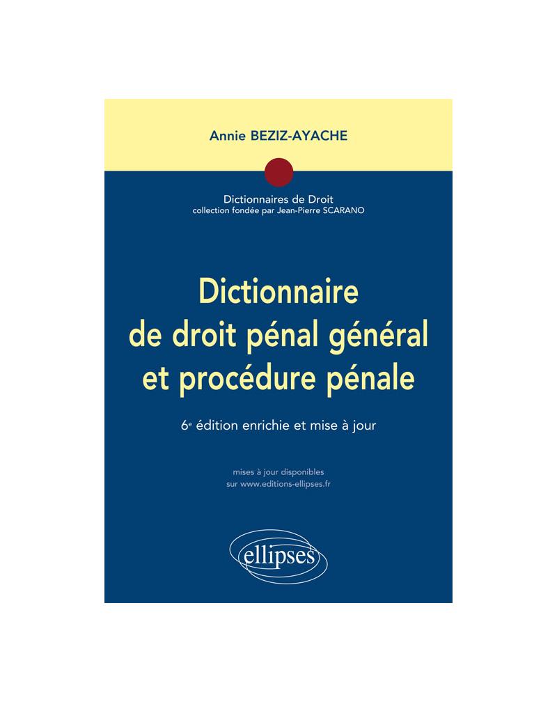 Dictionnaire de droit pénal et procédure pénale - 6e édition