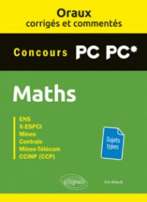 Oraux corrigés et commentés de mathématiques PC-PC*