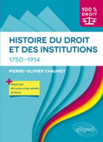 Histoire du Droit et des institutions. 1750-1914