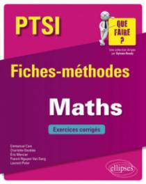 Mathématiques PTSI - Fiches-méthodes et exercices corrigés