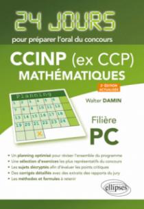 Mathématiques 24 jours pour préparer l'oral du concours CCINP (ex CCP) - Filière PC - 2e édition actualisée