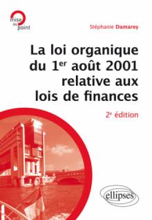 La loi organique du 1er août 2001 relative aux lois de finances (Introduction aux finances publiques) - 2e édition