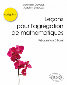 Leçons pour l'agrégation de mathématiques - Préparation à l'oral
