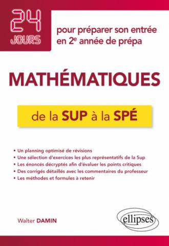 Mathématiques de la Sup à la Spé - 24 jours pour préparer son entrée en 2e année de prépa