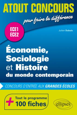 Économie, Sociologie et Histoire du monde contemporain (ESH) - concours d'entrée aux grandes écoles - ECE1 et ECE2 - 100 fiches
