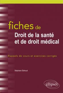 Fiches de droit de la santé et de droit médical. Rappels de cours et exercices corrigés