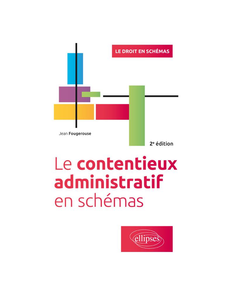 Le contentieux administratif en schémas - 2e édition
