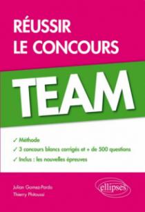 Réussir le concours TEAM •Méthode, 3 concours blancs corrigés, + de 500 questions