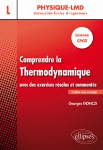 Comprendre la thermodynamique avec des exercices résolus et commentés - Licence, CPGE - 2e édition revue et corrigée
