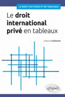 Le droit international privé en tableaux
