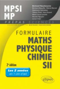 Formulaire MPSI/MP Maths -Physique-chimie - SII - 2e édition