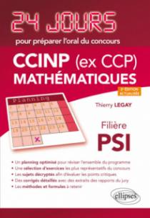 Mathématiques 24 jours pour préparer l'oral du concours CCINP (ex CCP) - Filière PSI - 2e édition actualisée