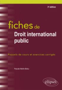 Fiches de Droit international public - 3e édition