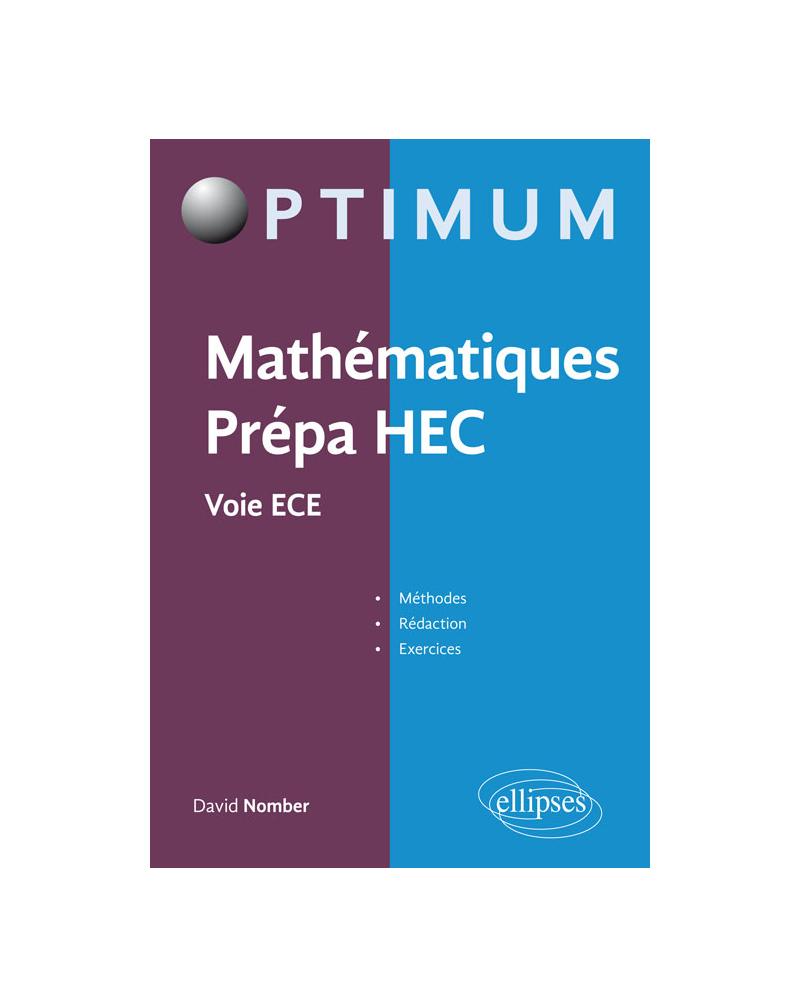 Mathématiques Prépa HEC - Voie ECE : Méthodes, rédaction et exercices