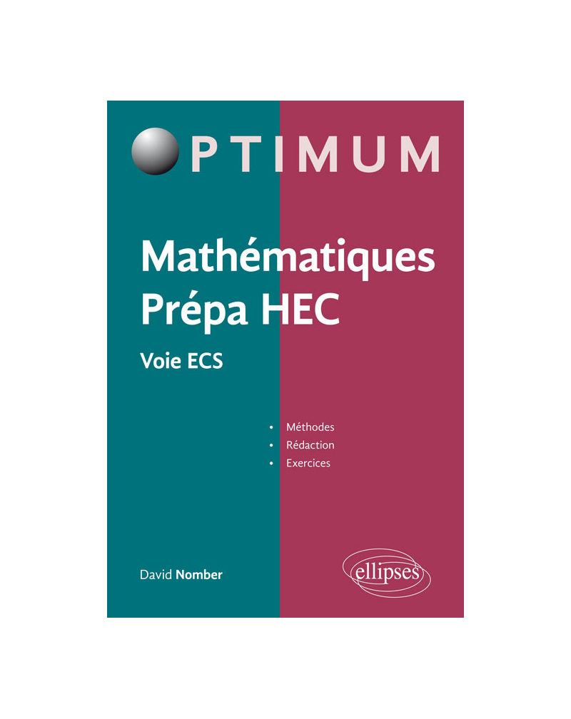 Mathématiques Prépa HEC - Voie ECS : Méthodes, rédaction et exercices