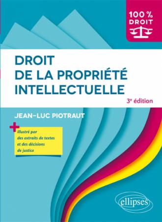 Droit de la propriété intellectuelle - 3e édition