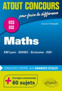 Mathématiques aux concours d'entrée des écoles de commerce (EM Lyon, EDHEC, Ecricome, ESC) •Prépas ECS et ECE