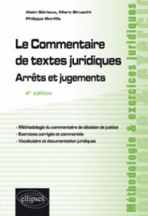 Le Commentaire de textes juridiques. Arrêts et jugements - 4e édition