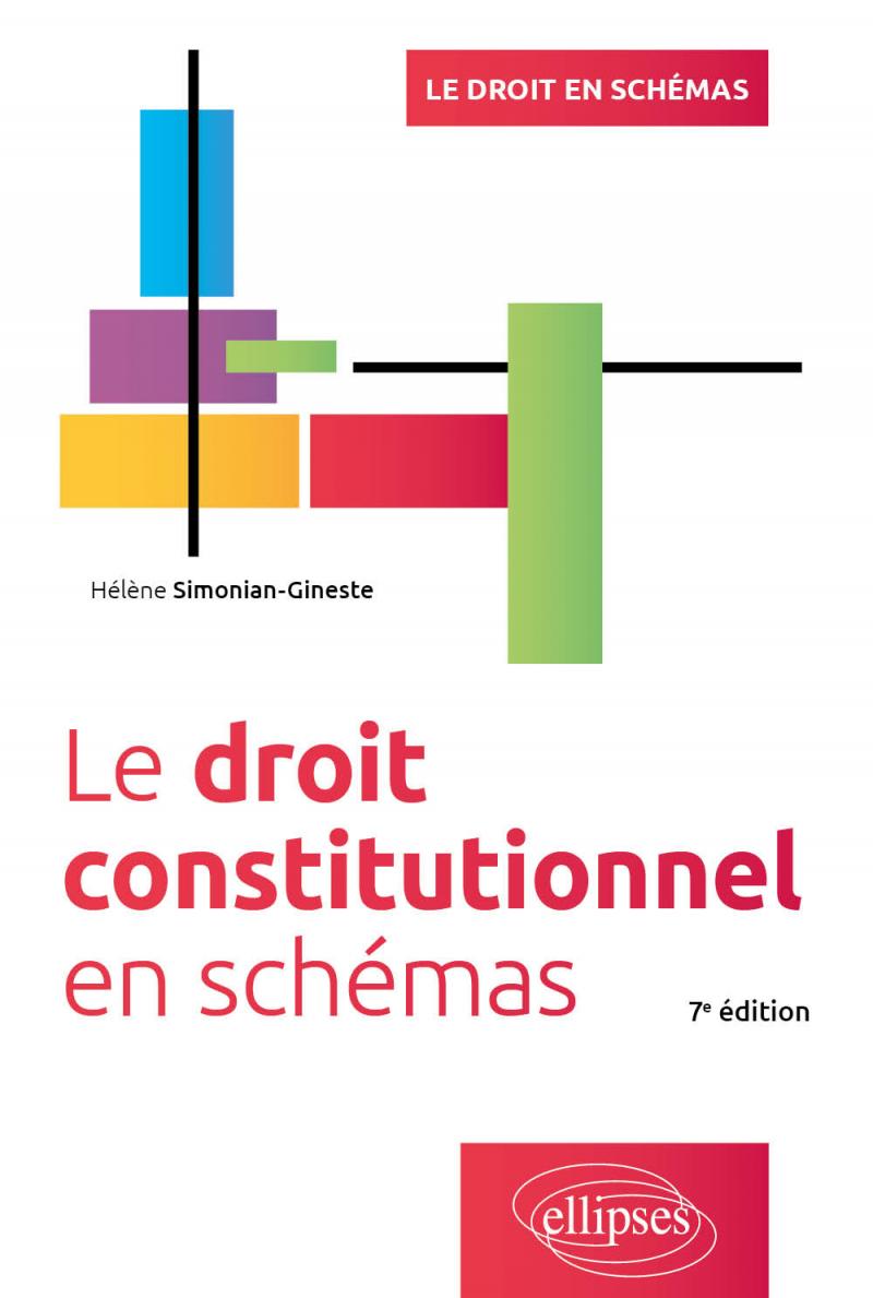 Le droit constitutionnel en schémas - 7e édition