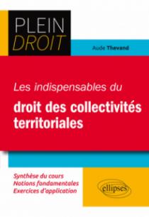Les indispensables du Droit des collectivités territoriales
