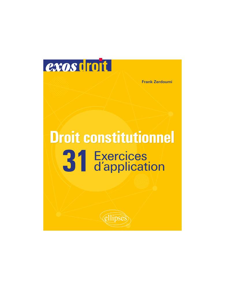 Droit constitutionnel - 31 exercices d'application