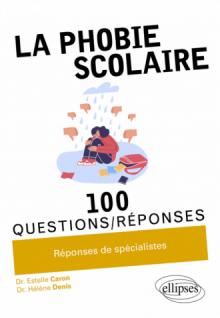 La phobie scolaire en 100 Questions/Réponses