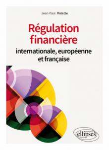 Régulation financière internationale, européenne et française