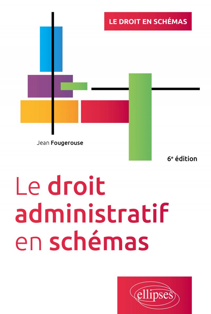 Le droit administratif en schémas - 6e édition