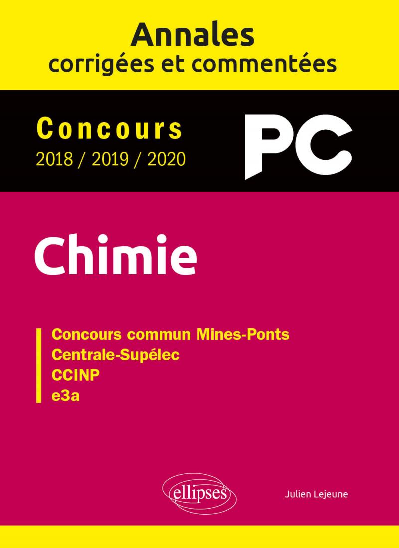 Chimie PC. Annales corrigées et commentées. Concours 2018/2019/2020