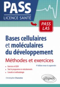 Bases cellulaires et moléculaires du développement - Méthodes et exercices - 4e édition revue et augmentée