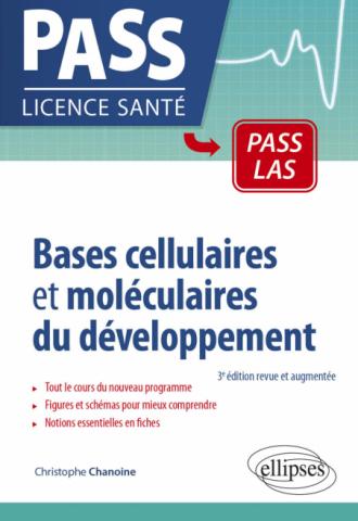 Bases cellulaires et moléculaires du développement - 3e édition revue et augmentée