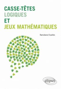 Casse-têtes logiques et jeux mathématiques