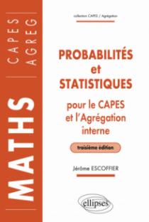Probabilités et statistiques pour le CAPES externe et l'Agrégation interne de Mathématiques - 3e édition