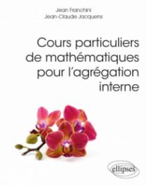 Cours particuliers de mathématiques pour l'agrégation interne